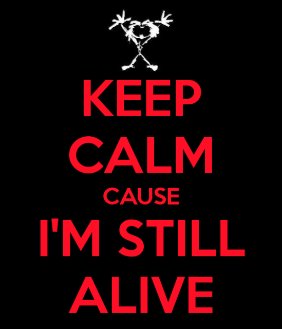 wpid-keep-calm-cause-i-m-still-alive.png