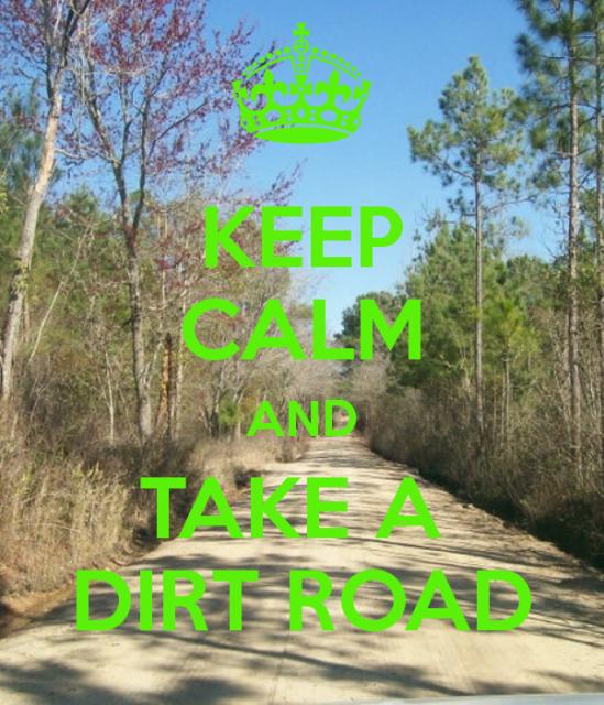 keep-calm-and-take-a-dirt-road-2